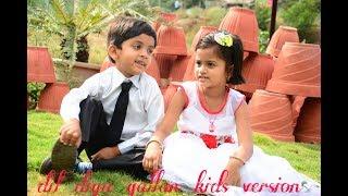 Dil Diya Galla   Kid's Version   HIndi Song