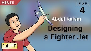 Abdul Kalam, Designing a Fighter Jet: Learn Hindi - Story for Children