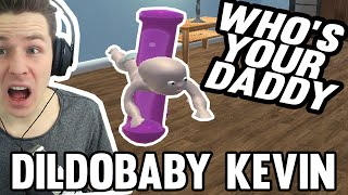 DILDO BABY KEVIN | WHO'S YOUR DADDY | REWINSIDE