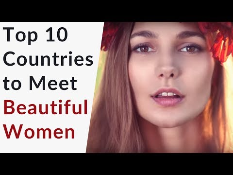 Xxx Mp4 The 10 BEST Countries To Meet Beautiful Women 3gp Sex