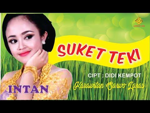Download Lagu SUKET TEKI - INTAN - SARWO LARAS SRAGEN (Versi Cokek  yang pertama) MP3