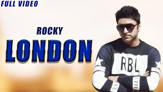 New Punjabi Songs 2016 | London | Official Video [Hd] | Rocky | Latest Punjabi Songs 2016