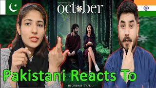 Pakistani Reacts To | October | Official Trailer | Varun Dhawan | Banita Sandhu | Shoojit Sircar