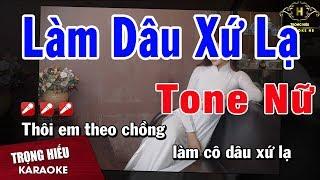 Karaoke Làm Dâu Xứ Lạ Tone Nữ Nhạc Sống | Trọng Hiếu
