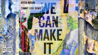 Offer Nissim Feat. Dana International - We Can Make It (Tommy Love Remix)