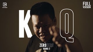 Zero Hero : Round 2 'KQ' (FULL) | BRANDTHINK x RAP IS NOW | RAP IS NOW