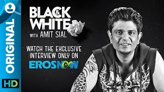 Black and White Interview with Amit Sial