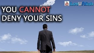 You Cannot Deny Your Sins ᴴᴰ | Powerful Reminder