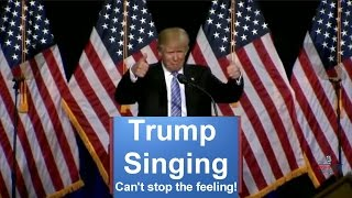 Donald Trump Singing Can't Stop The Feeling! by Justin Timberlake