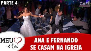 Meu Coração é Teu - Ana e Fernando se casam na igreja - Parte 4/4 (25/08/2016)