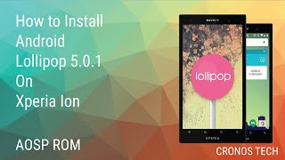 How to Install Android Lollipop On Xperia ION