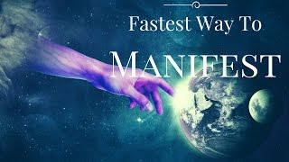 The FASTEST Way To Manifest Your Desires! ( Law Of Attraction)