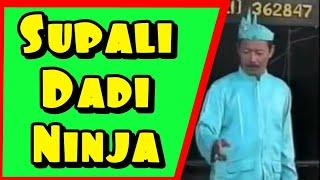 Supali Dadi Ninja - asli ngakak