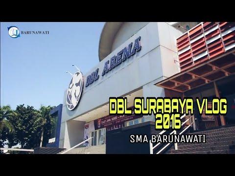 DBL Surabaya Vlog - SMA BARUNAWATI SURABAYA afizcokal