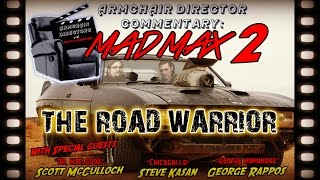 Mad Max 2: The Road Warrior (1981) - Armchair Directors Commentary