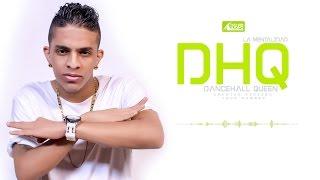 La Mentalidad - Dancehall Queen #DHQ