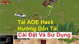 Tải đế chế AOE Hack  + Hướng dẫn tải, cài đặt và sử dụng