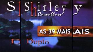 Shirley Carvalhaes - As 39 Mais [2000]