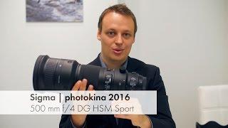 photokina 2016   Sigma 500 mm F4 DG OS HSM Sport im Hands-On Test [Deutsch]