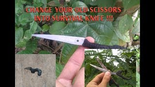 MAKE SURVIVAL KNIFE FROM OLD SCISSORS