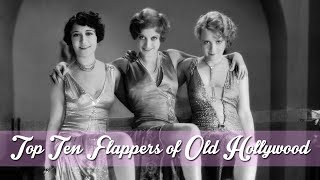 Top 10 Flappers of Old Hollywood | Pre Code History
