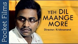 Yeh Dil Maange More (I need more) - Short Film
