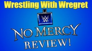 WWE No Mercy 2016 Review! | Wrestling With Wregret