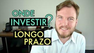 🔴 Onde Investir seu dinheiro de Longo Prazo e Preparar sua Aposentadoria?