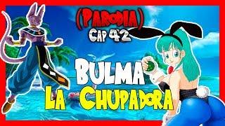 BULMA LA CHUPADORA DE PENES (PARODIA) 😂 | Dragon Ball Super Capitulo 42