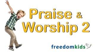 Kids Bible Videos - Praise & Worship 2  | Freedom Kids