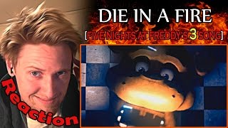 Five Nights at Freddy's 3 Song (Feat. EileMonty and Orko) - Die In A Fire REACTION! | DIE! |