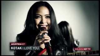 KOTAK - I LOVE U (LIVE) - Akustik Hot - #HotTV