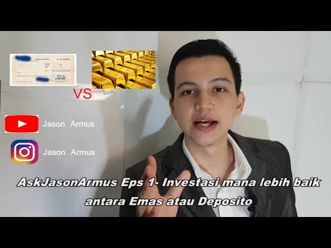 AskJasonArmus Eps 1 -  Lebih Baik Investasi Emas atau Deposito