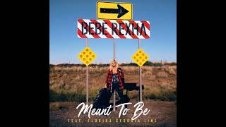 Bebe Rexha - Meant to Be feat. Florida Georgia Line [MP3 Free Download]