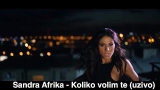Sandra Afrika - Koliko volim te (uzivo)