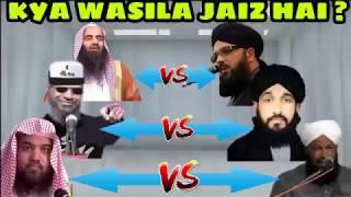 1) Kya wasila jaiz hai ? Wahabi exposed by muzaffar shah,Mufti Haneef Qureshi,Ahmed Nakshbandi sahab