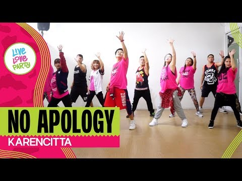 No Apology by Karencitta | Live Love Party™ | Zumba® | Dance Fitness