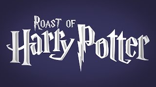 Roast of Harry Potter (FULL SHOW)