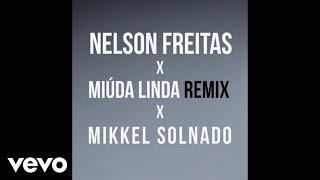 Nelson Freitas - Miúda Linda (Mikkel Solnado Remix)