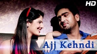 Ajj Kehndi - Jeet Randhawa Feat. Poonam Pandey - Official Full HD Video Song | Punjabi Songs 2014
