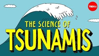 How tsunamis work - Alex Gendler