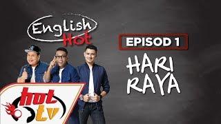 English Hot (Episod 01) - Hari Raya