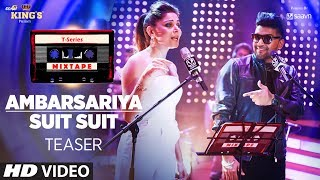T-Series Mixtape: Ambarsariya/ Suit Suit Song Teaser | Feat. Kanika Kapoor & Guru Randhawa