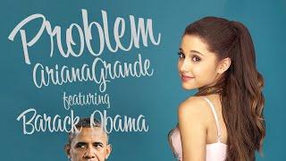 Barack Obama Singing Problem by Ariana Grande