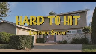 Hard To Hit - Lunchbox Special (Official Music Video)