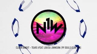 Clean Bandit - Tears (feat. Louisa Johnson) [99 Souls Club Mix]