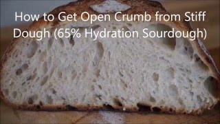 How to Get Open Crumb from Stiff Dough
