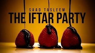 The Iftar Party - Tricks of Shaytaan - Saad Tasleem