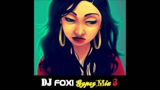 DJ Foxi Gypsy Mix 3