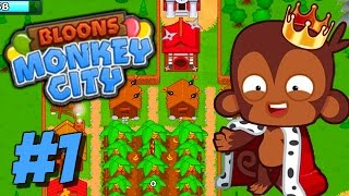 Bloons Monkey City | BUILDING AN EPIC BLOONS CITY! | Bloons TD Monkey City Part 1 Gameplay